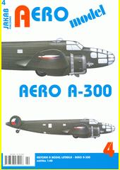 Aero A-300 : historie a model letadla - Aero A-300 : měřítko 1:48  (odkaz v elektronickém katalogu)