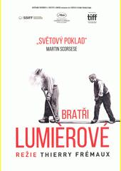 Bratři Lumiérové  (odkaz v elektronickém katalogu)