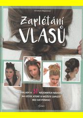 Zaplétání vlasů : základy a 31 názorných návodů na účesy, které si můžete zaplést bez cizí pomoci  (odkaz v elektronickém katalogu)