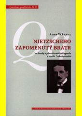 Nietzscheho zapomenutý bratr : Lev Borský a jeho alternativní legenda o vzniku Československa  (odkaz v elektronickém katalogu)