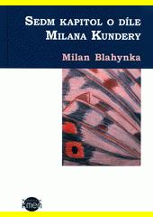Sedm kapitol o díle Milana Kundery  (odkaz v elektronickém katalogu)