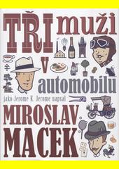 Tři muži v automobilu  (odkaz v elektronickém katalogu)
