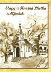 Slapy a Hnojná Lhotka v dějinách  (odkaz v elektronickém katalogu)