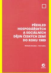 Přehled hospodářských a sociálních dějin českých zemí do roku 1989  (odkaz v elektronickém katalogu)