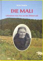Die Mali : Lebenslinien einer Frau aus dem Böhmerwald  (odkaz v elektronickém katalogu)