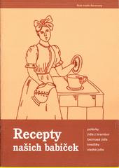 Recepty našich babiček  (odkaz v elektronickém katalogu)