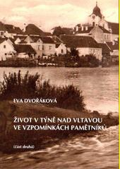 Život v Týně nad Vltavou ve vzpomínkách pamětníků. (část druhé)  (odkaz v elektronickém katalogu)