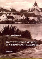 Život v Týně nad Vltavou ve vzpomínkách pamětníků. (část první)  (odkaz v elektronickém katalogu)