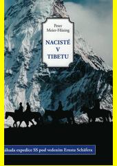 Nacisté v Tibetu : záhada expedice SS pod vedením Ernsta Schäfera  (odkaz v elektronickém katalogu)