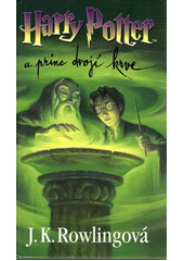 Harry Potter a princ dvojí krve  (odkaz v elektronickém katalogu)