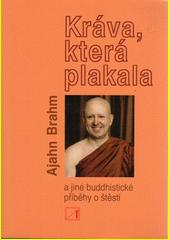 Kráva, která plakala a jiné buddhistické příběhy o štěstí  (odkaz v elektronickém katalogu)
