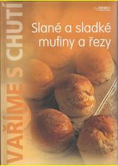 Slané a sladké mufiny a řezy (odkaz v elektronickém katalogu)