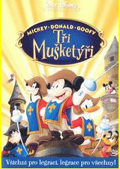 Tři mušketýři : Mickey, Donald, Goofy (odkaz v elektronickém katalogu)