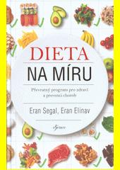 Dieta na míru : převratný program pro zdraví a prevenci chorob  (odkaz v elektronickém katalogu)