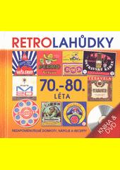Retro lahůdky 70. a 80. léta (odkaz v elektronickém katalogu)