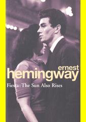 Fiesta: the sun also rises  (odkaz v elektronickém katalogu)