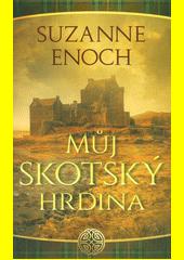 Můj skotský hrdina : druhý díl série Neobyčejní hrdinové  (odkaz v elektronickém katalogu)