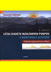 Léčba diabetu inzulínovou pumpou a monitorace glykémie : praktická doporučení pro edukaci  (odkaz v elektronickém katalogu)