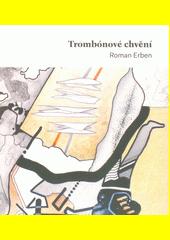 Trombónové chvění  (odkaz v elektronickém katalogu)