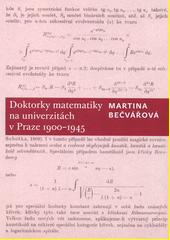 Doktorky matematiky na univerzitách v Praze 1900-1945  (odkaz v elektronickém katalogu)