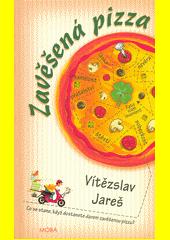 Zavěšená pizza  (odkaz v elektronickém katalogu)