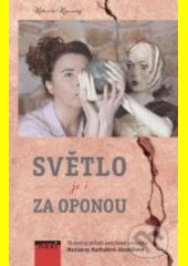 Světlo je i za oponou : skutečný příběh nevidomé sochařky Marianny Machalové-Jánošíkové  (odkaz v elektronickém katalogu)