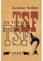 Na vlnách TSF = On the waves of TSF : poesie  (odkaz v elektronickém katalogu)