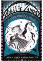 Amálie Zubatá a jednorožčí páni  (odkaz v elektronickém katalogu)