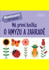 Má první knížka o hmyzu a zahradě  (odkaz v elektronickém katalogu)