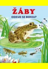 Žáby : odkud se berou? (odkaz v elektronickém katalogu)