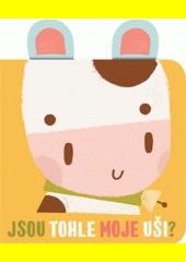 Jsou tohle moje uši? : búúúúú, bučí kráva (odkaz v elektronickém katalogu)