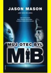 Můj otec byl MiB  (odkaz v elektronickém katalogu)