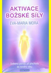 Aktivace božské síly : světelná pomoc při přechodu do nového věku  (odkaz v elektronickém katalogu)