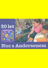 Noc s Andersenem : 20 let  (odkaz v elektronickém katalogu)