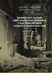 Biografický slovník obětí nacistické perzekuce z řad vědecké obce v českých zemích 1939-1945. Svazek I, (A-K)  (odkaz v elektronickém katalogu)