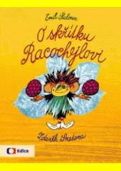 O skřítku Racochejlovi  (odkaz v elektronickém katalogu)