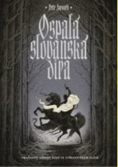 Ospalá slovanská díra  (odkaz v elektronickém katalogu)
