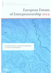 Proceedings of the 12th international scientific conference: European Forum of Entrepreneurship 2019 :  sustainable socio-economic development or crisis on the horizon?  (odkaz v elektronickém katalogu)