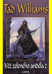 Jasný osten, žal a trn. Třetí kniha trilogie, Věž Zeleného anděla. 1  (odkaz v elektronickém katalogu)