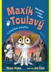 Maxík Toulavý a pouliční smečka  (odkaz v elektronickém katalogu)