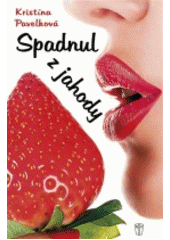 Spadnul z jahody  (odkaz v elektronickém katalogu)