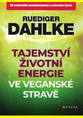 Tajemství životní energie ve veganské stravě  (odkaz v elektronickém katalogu)