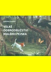 Velké dobrodružství malého pejska  (odkaz v elektronickém katalogu)