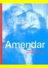 Amendar : pohled do světa romských osobností  (odkaz v elektronickém katalogu)