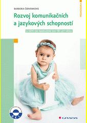Rozvoj komunikačních a jazykových schopností : u dětí od narození do tří let věku  (odkaz v elektronickém katalogu)
