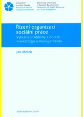 Řízení organizací sociální práce : vybrané problémy z oblasti marketingu a managementu  (odkaz v elektronickém katalogu)