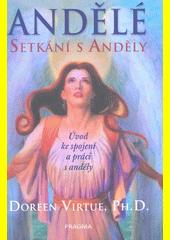 Andělé : setkání s anděly  (odkaz v elektronickém katalogu)