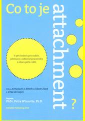 Co to je attachment? : v pěti bodech pro rodiče, pěstouny a odborné pracovníky v oboru péče o děti  (odkaz v elektronickém katalogu)