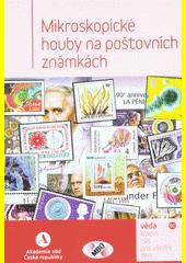 Mikroskopické houby na poštovních známkách  (odkaz v elektronickém katalogu)