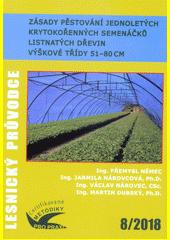 Zásady pěstování jednoletých krytokořenných semenáčků listnatých dřevin výškové třídy 51-80 cm : certifikovaná metodika  (odkaz v elektronickém katalogu)